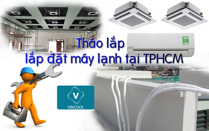 Di dời máy lạnh quận Tân Bình ở đâu uy tín, chất lượng tại TPHCM?